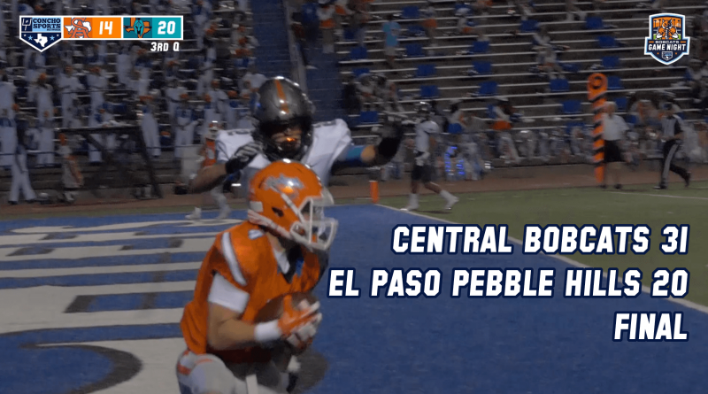 BOBCATS GAME NIGHT- San Angelo Central 31 El Paso Pebble Hill 20 FINAL